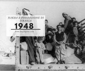 Ricorda 1948: la Nakba e la fondazione di Israele