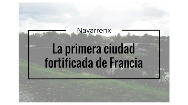 Navarrenx, la primera ciudad fortificada de Francia