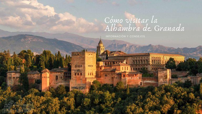 Cómo visitar la Alhambra de Granada
