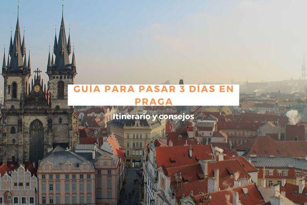 Guía para pasar 3 días completos en Praga | Itinerario y consejos