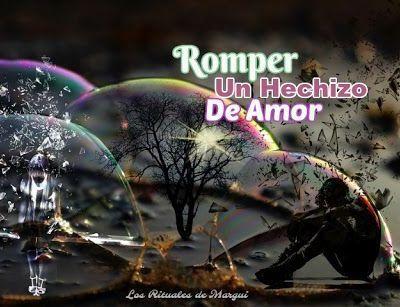 RITUAL PARA ROMPER UN HECHIZO DE AMOR