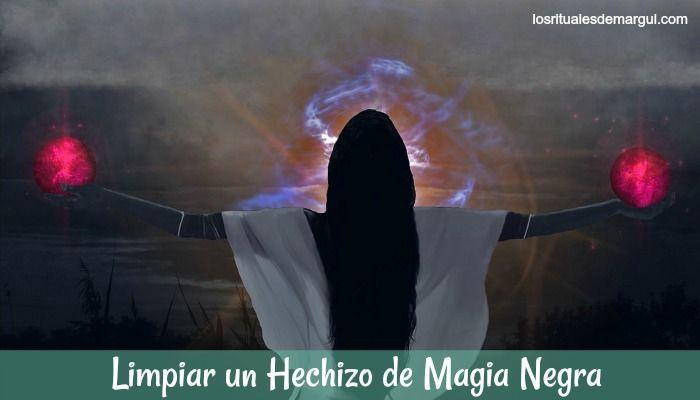 LIMPIAR UN HECHIZO DE MAGIA NEGRA