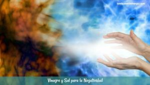 Vinagre y Sal para la Negatividad