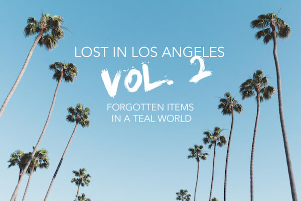 Lost in Los Angeles Vol. 2: Forgotten Items in a Teal World.