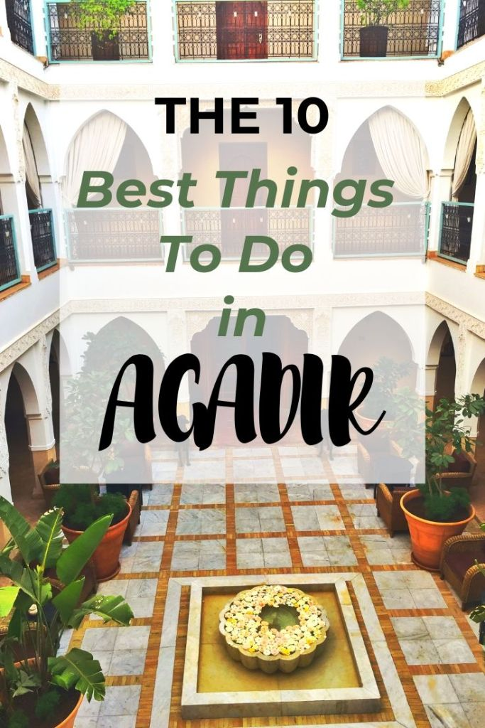 The 10 Best Things To Do In Agadir Morocco Lost Flip Flops