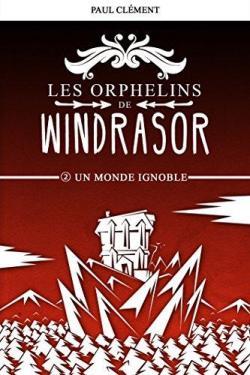 CVT_Les-Orphelins-de-Windrasor-tome-2--Un-Monde-Ignob_7621