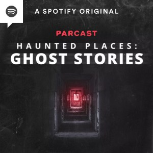 haunted places ghost stories podcast spooky