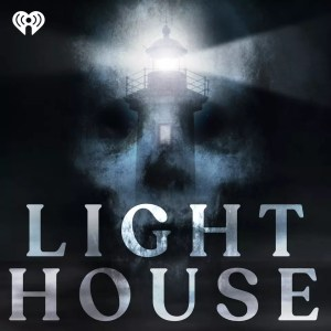 light house podcast haunted ghost stories