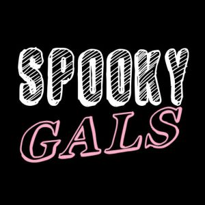 spooky gals podcasts scary ghost stories haunted