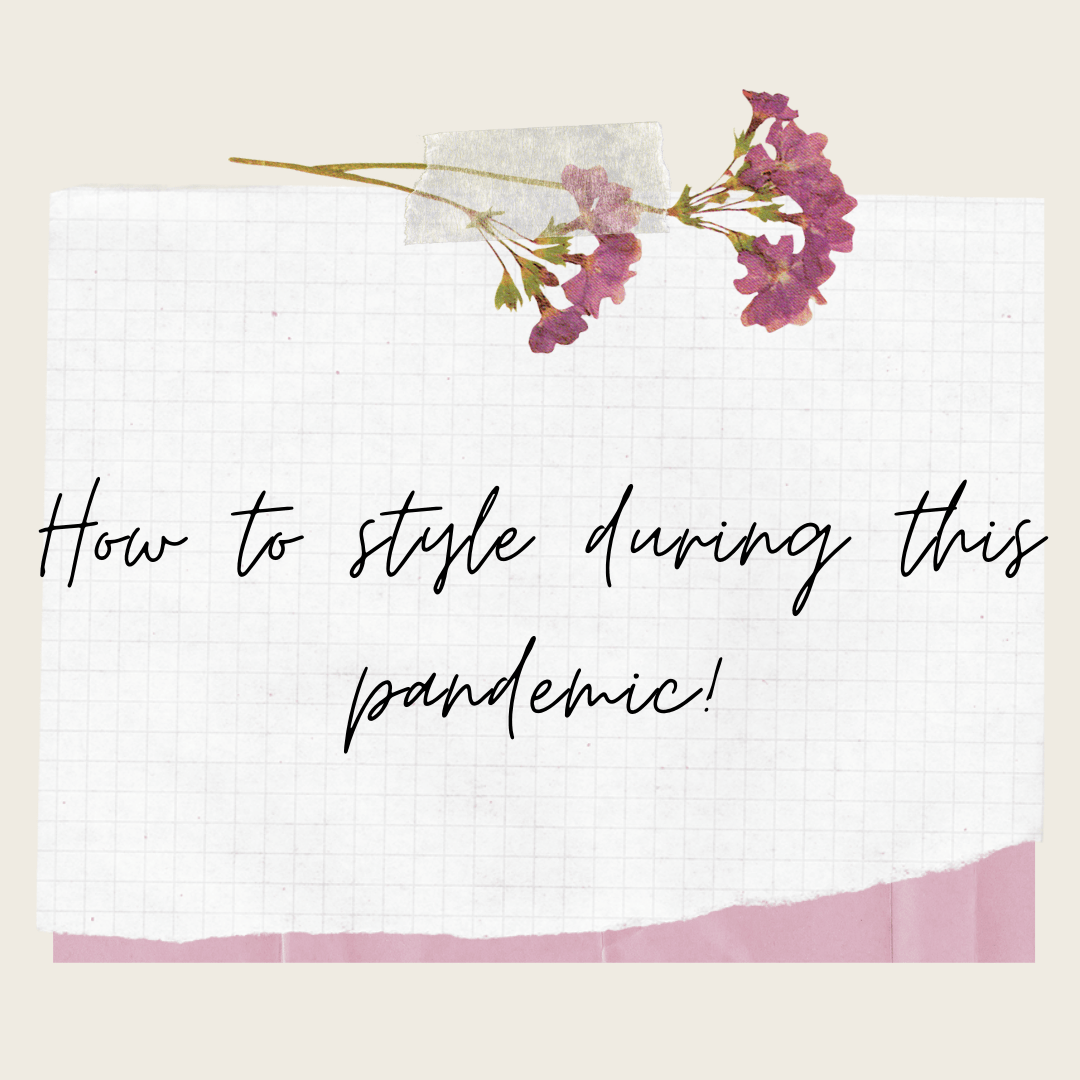 How to style during this pandemic!