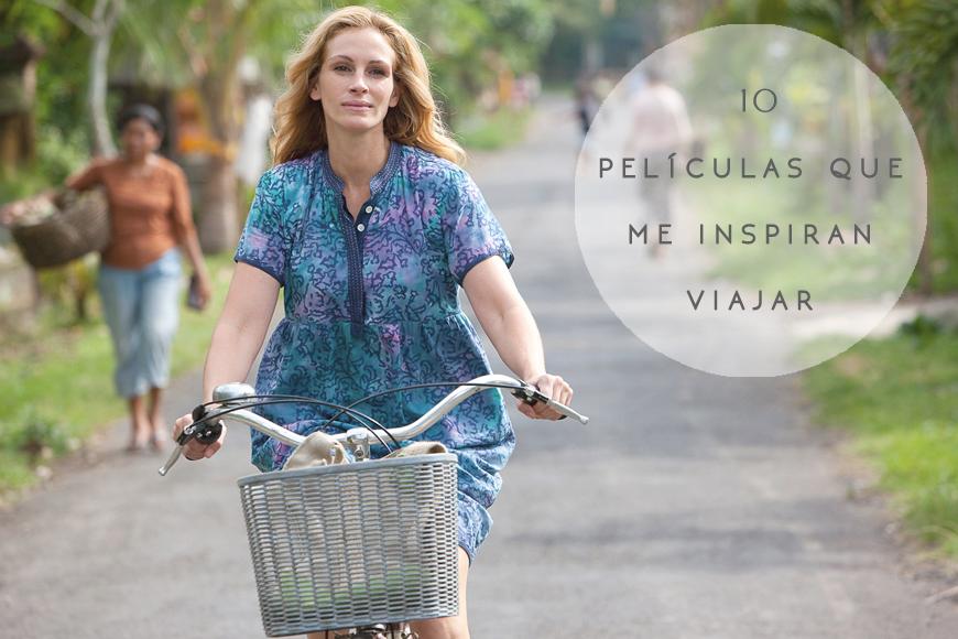 10 películas que me inspiran viajar