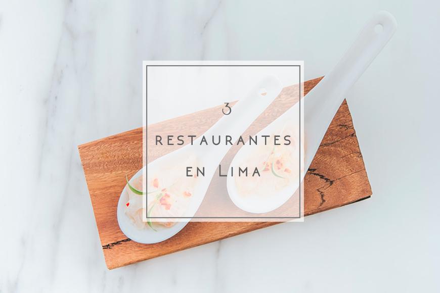3 Restaurantes en Lima para viajar por la Costa, Sierra y Selva del Perú