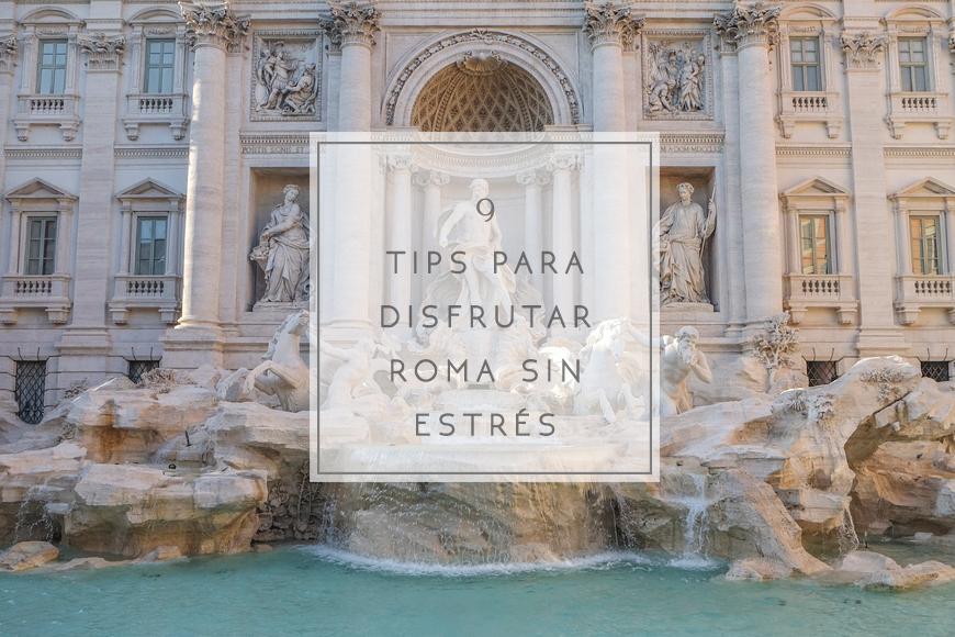 9 Tips para disfrutar Roma sin estrés
