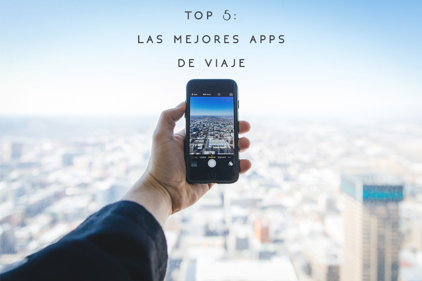 TOP 5: las mejores apps de viaje