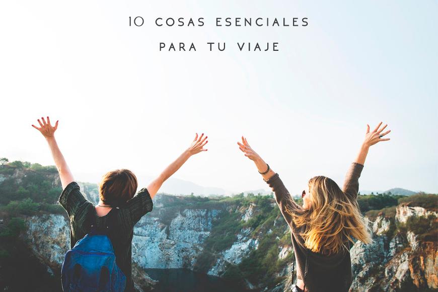 10 cosas esenciales para tu viaje