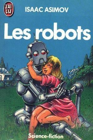 Le cycle des robots - Asimov