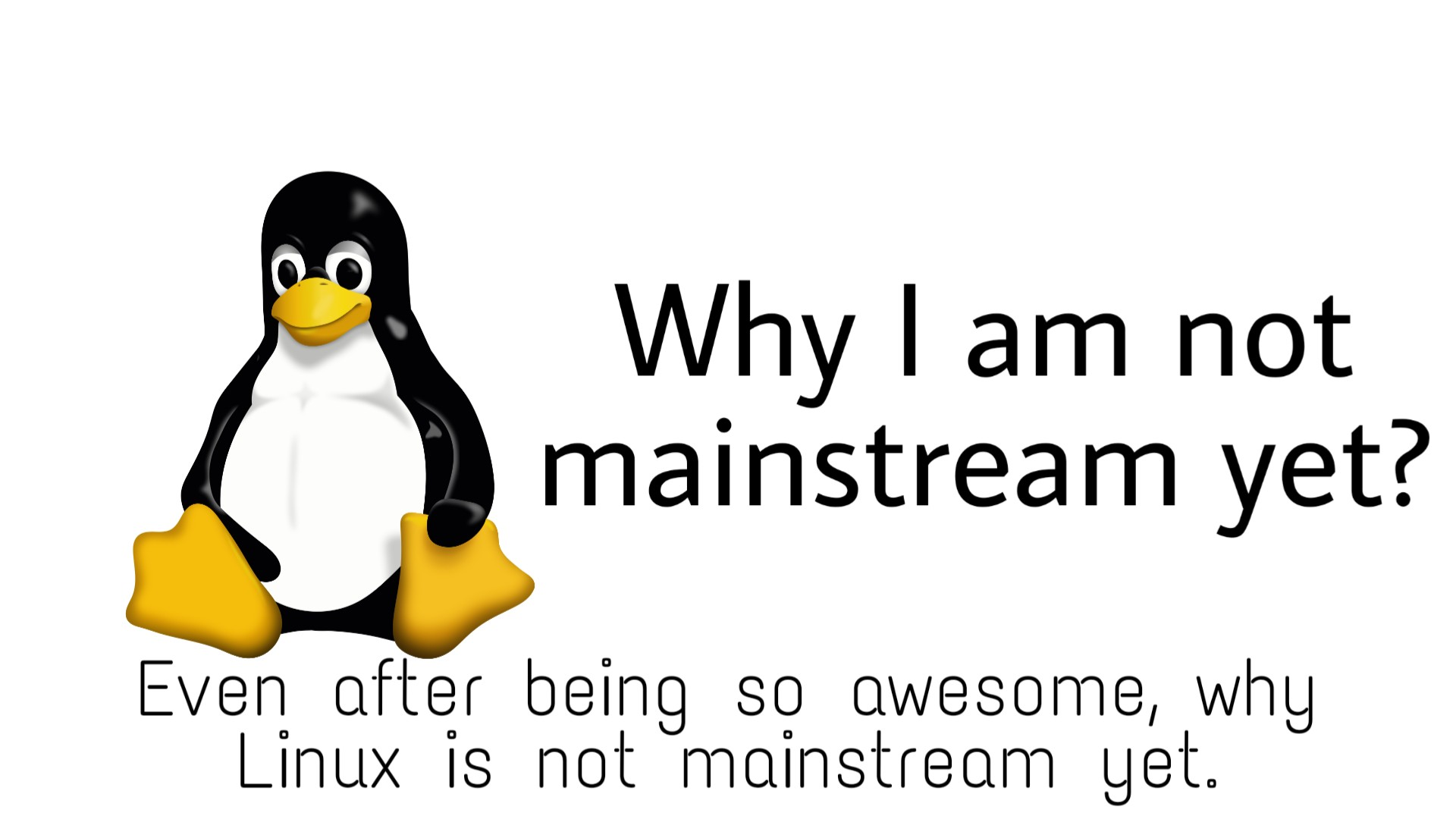 Why Linux is not mainstrem yet?