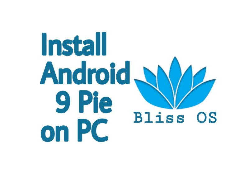 Install Android(Bliss OS) 9 pie on PC