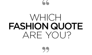 De 10 leukste en grappigste fashion quotes