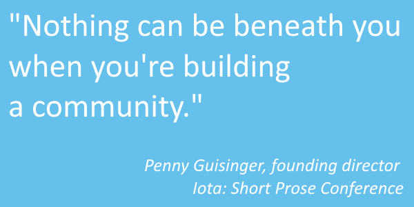 """Nothing can be beneath you when you're building a community."""