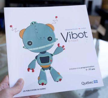 Vibot, le robot. Initiation à la programmation pour les enfants. Éd. publications du Québec