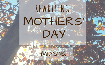 Rewriting Mothers' Day