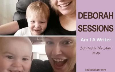 Deborah Sessions: Am I A Writer?