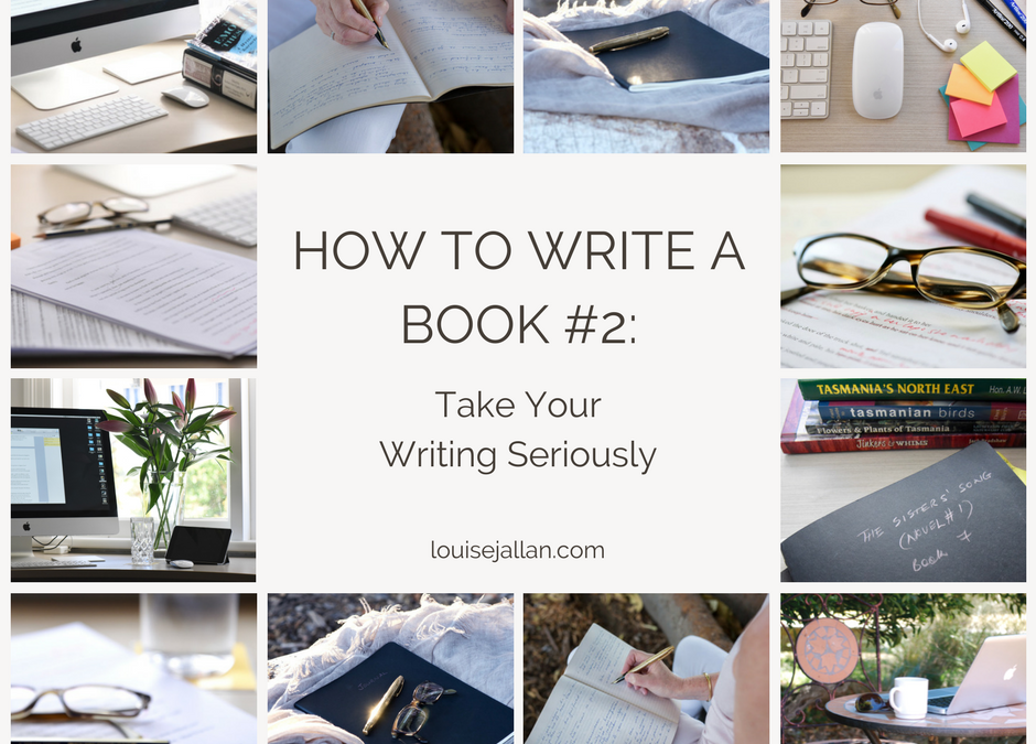 How To Write a Book #2: Take Your Writing Seriously