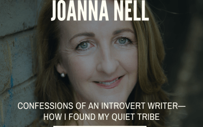 Joanna Nell: Confessions of an Introvert Writer—How I found my Quiet Tribe