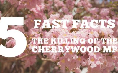 Five Fast Facts: The Killing of the Cherrywood MP