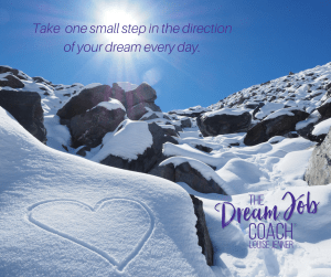 Take one small step in the direction of your dream every day - The Dream Job Coach®, Louise Jenner.