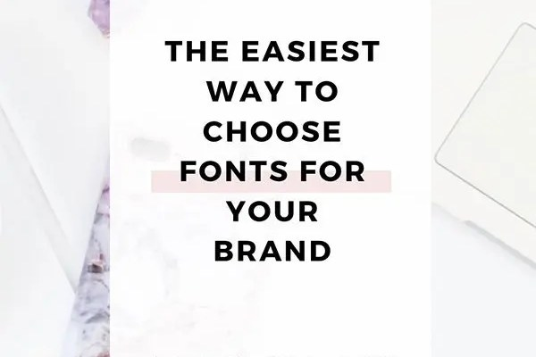 The-easiest-way-to-choose-fonts-for-your-brand-a