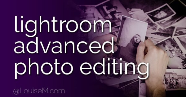 Adobe Lightroom Training 4: Advanced Photo Editing