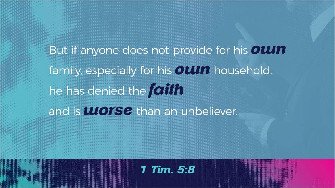 Paul on Wealth - 1 Tim. 5:8