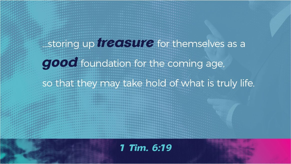 Paul on Wealth - 1 Tim. 6:19