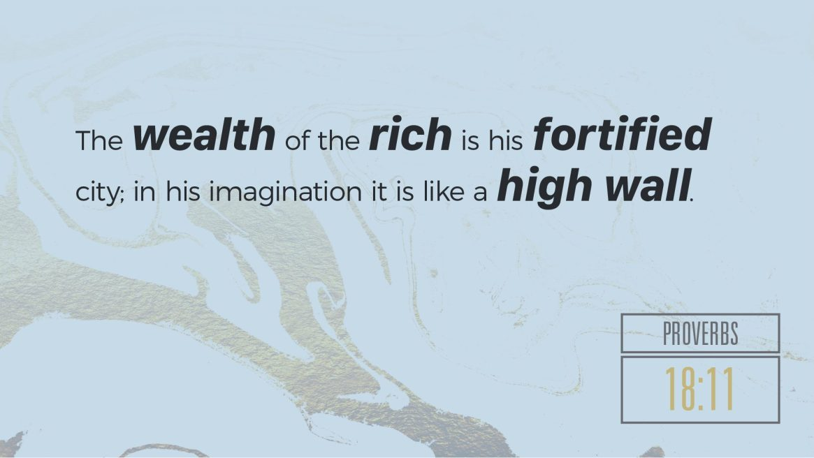 Proverbs on Wealth - Prov. 18:11