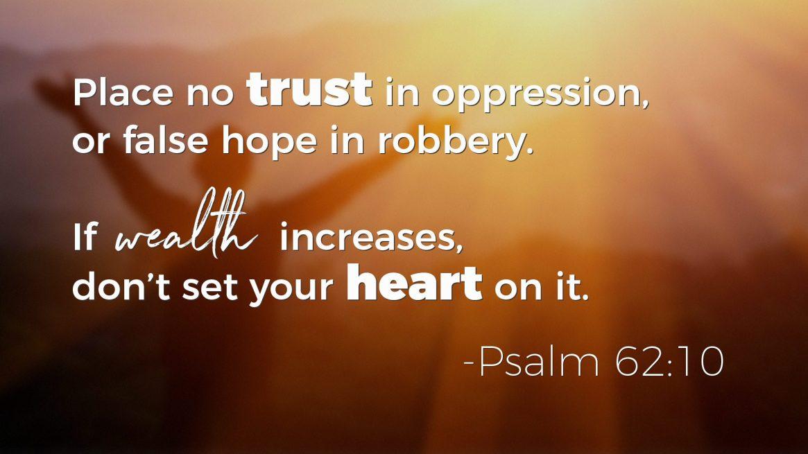Psalms on Wealth - Psalm 62:10