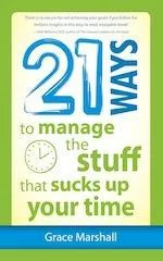 21-Ways-to-Manage-the Stuff Shat Sucks Up Your Time