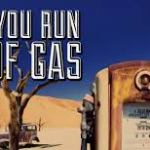What Do You Do When You Run Out of Gas?