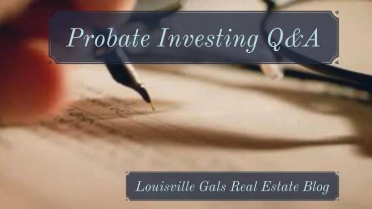 probate investing Q & A