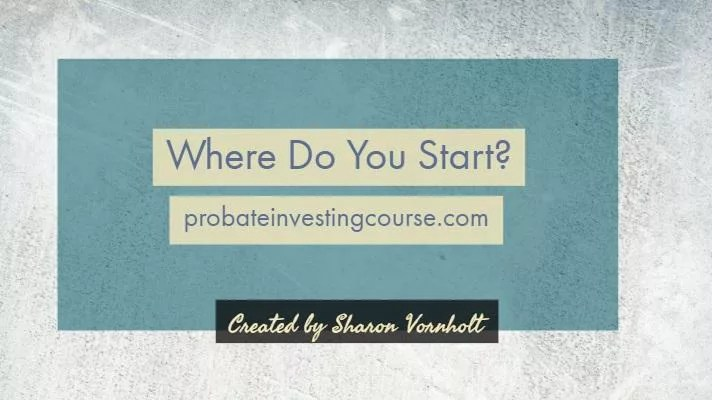 Getting Started in Probate Investing