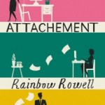 Attachement, Rainbow Rowell