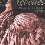 Rebelles, Anna Godbersen