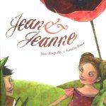 Jean et Jeanne / Yves Pinguilly et Aurélia Blanz