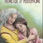 Démeter et Perséphone / ill. Elsa Oriol