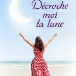 Décroche-moi la Lune / Sarah Dessen