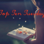 Top Ten Tuesday #9
