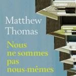 Nous ne sommes pas nous-mêmes, Matthew Thomas
