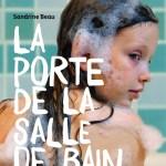 La porte de la salle de bain, Sandrine Beau