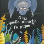 Mais quelle mouche l'a piqué ?, Coralie Saudo et Mélanie Grandgirard